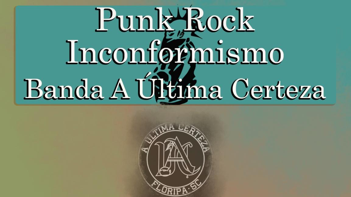Punk Rock. Inconformismo. Banda A ÚltimaCerteza