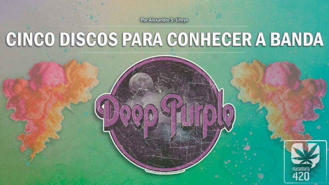 DEEP PURPLE – CINCO DISCOS PARA CONHECER ABANDA